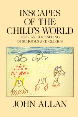 Inscapes of the Child's World By Allan, John A. B.